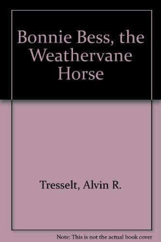 Bonnie Bess, the Weathervane Horse