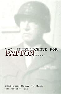 G-2: Intelligence for Patton: (Schiffer Military History Book)
