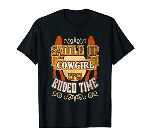 Rodeo Time Saddle Up Cowgirl Country Fun T-shirt -