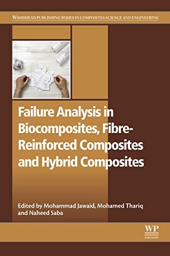 Failure Analysis in Biocomposites, Fibre-Reinforced Composites and Hybrid Composites (Woodhead Publishing Series in Composites Science and Engineering) (Composites Edge Carbon)