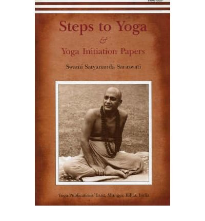 Steps to Yoga: And Yoga Initiation Papers * * Author: Swami ...