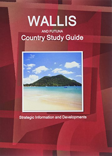 Wallis & Futuna Country Study Guide (World Strategic and Business Information Library)