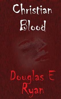 Christian Blood by [Ryan, Douglas]
