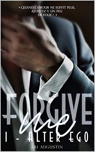 Forgive Me: Alter Ego (Royal English t. 1) (French Edition) by Ari Augustin