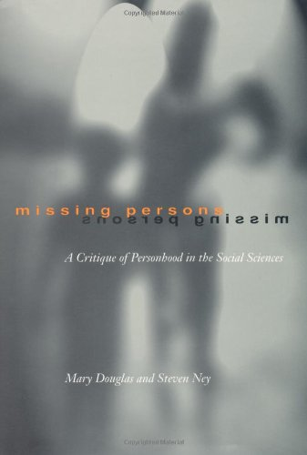 Missing Persons: A Critique of the Personhood in the Social Sciences (Wildavsky Forum Series)