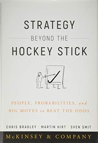 Strategy Beyond the Hockey Stick: People, Probabilities, and Big Moves to Beat the Odds (The Best Hockey Stick)