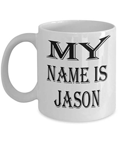 Awesome Jason Gifts 11oz Coffee Mug - My Name Is - Best Inspirational Gifts and Sarcasm ak1419