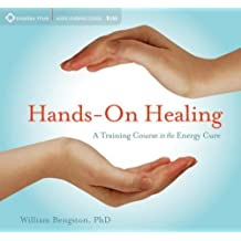 Hands-on Healing: A Training Course in the Energy Cure