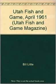 Utah fish and game april 1961 utah fish and game for Utah game and fish
