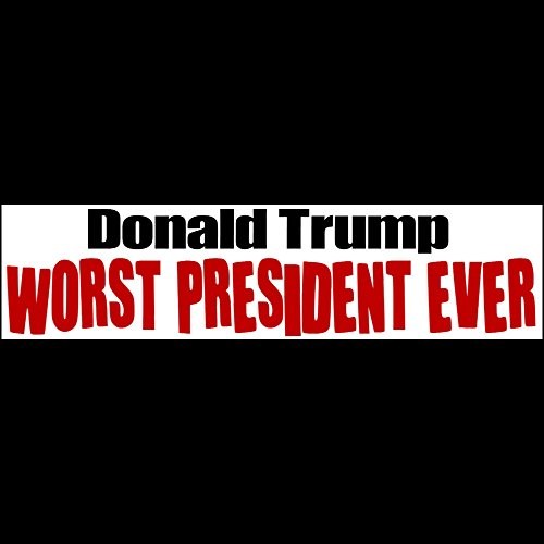 TRUMP WORST PRESIDENT EVER Bumper Stick - BUY 2 GET 1 FREE