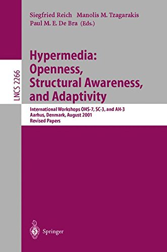 Hypermedia: Openness, Structural Awareness, and Adaptivity: International Workshops OHS-7, SC-3, and AH-3, Aarhus, Denmark, August 14-18, 2001. Revised Papers (Lecture Notes in Computer Science)