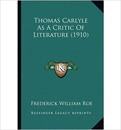 Book Thomas Carlyle as a Critic of Literature (1910)- Common