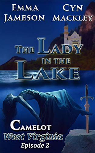 The Lady in the Lake: Camelot, West Virginia, Season 1, Episode 2 (Camelot West Virginia Season One)