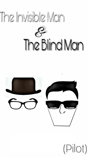 The Invisible Man & The Blind Man.: Pilot (The adventures of The Invisible Man & The Blind Man. Book 1)