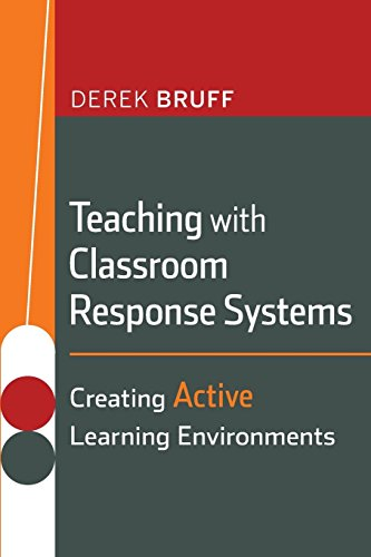 (Teaching with Classroom Response Systems: Creating Active Learning Environments)