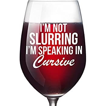 Amazon.com: Funny Wine Glass - Not Slurring Speaking Cursive Gift ...