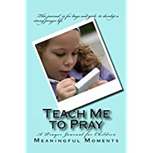 Teach Me to Pray: A Guide to Help Children Learn to Pray
