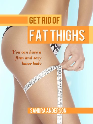 Get Rid Of Fat Thighs: Discover the seven myths that contribute to weight gain, and foods that won´t pack fat on your thighs. (Foods That Burn Thigh And Hip Fat)