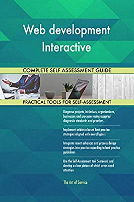 Web development Interactive All-Inclusive Self-Assessment - More than 660 Success Criteria, Instant Visual Insights, Comprehensive Spreadsheet Dashboard, Auto-Prioritized for Quick Results