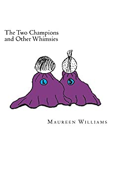 The Two Champions and Other Whimsies by [Williams, Maureen]