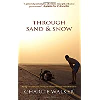 Through Sand & Snow: a man, a bicycle, and a 43,000-mile journey to adulthood via the ends of the Earth