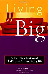 Living Big: Claim Your Heart, by Grout, Pam (2001) Paperback