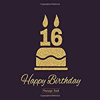 16 Happy Birthday Message Book: Guest Register Log For Family And Friends To Write In