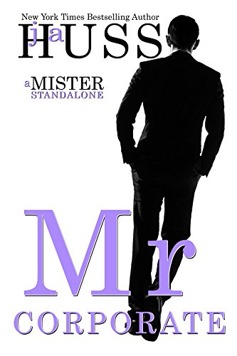 Mr. Corporate: A Mister Standalone (The Mister Series Book 3) ()