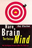 img - for Hare Brain, Tortoise Mind: Why Intelligence Increases When You Think Less by Guy Claxton (1997-05-15) book / textbook / text book
