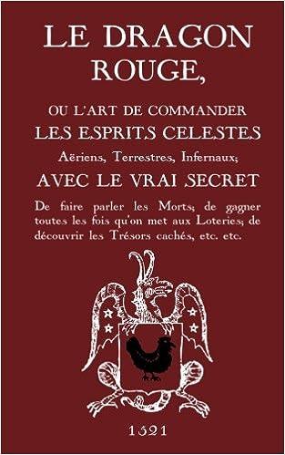 Amazon Com Le Dragon Rouge Le Grand Grimoire Ou L Art De