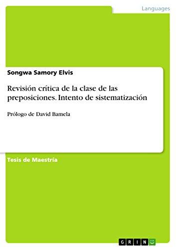 Revisión crítica de la clase de las preposiciones. Intento de sistematización: Prólogo de David Bamela (Spanish Edition)