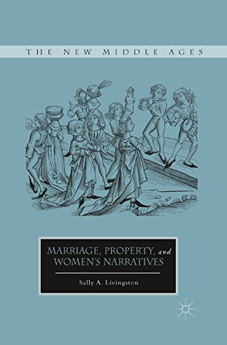 Download Marriage, Property, and Women's Narratives (The New Middle Ages) Pdf