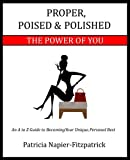img - for Proper, Poised & Polished: The Power of You book / textbook / text book