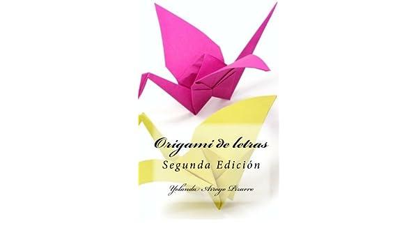 Origami de letras (Spanish Edition) [Paperback] [2010] (Author) Yolanda Arroyo Pizarro Paperback – 2010