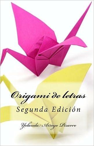 Origami de letras (Spanish Edition) [Paperback] [2010] (Author) Yolanda Arroyo Pizarro: Amazon.com: Books