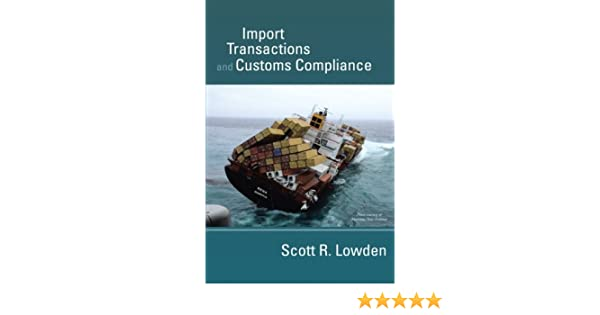 Amazon import transactions and customs compliance amazon import transactions and customs compliance 9780989166805 scott r lowden books fandeluxe Image collections