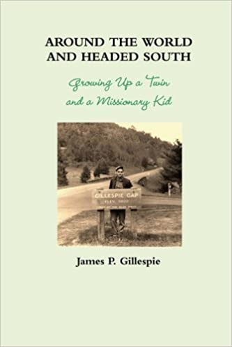 Around the World and Headed South by Gillespie, James P. (2013)