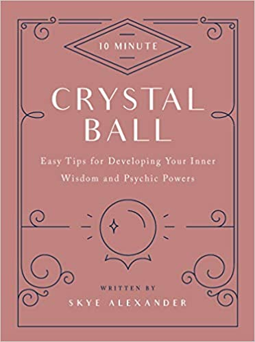Amazon com: 10-Minute Crystal Ball: Easy Tips for Developing Your