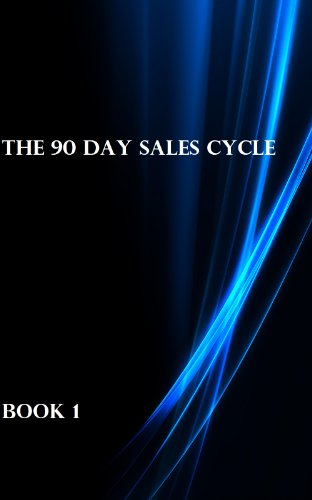 Book: The 90 Day Sales Cycle by Owen Daniels