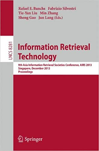 Information Retrieval Technology: 9th Asia Information Retrieval Societies Conference, AIRS 2013, Singapore, December 9-11, 2013, Proceedings (Lecture Notes in Computer Science)