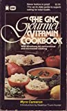 The GNC Gourmet Vitamin Cookbook, Myra Cameron, 0879831596