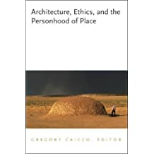 Architecture, Ethics, and the Personhood of Place