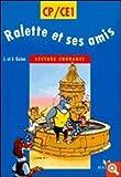 Ralette et ses amis : CP-CE1, lecture courante, cycle des apprentissages fondamentaux