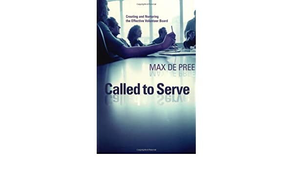 Called to Serve: Creating and Nurturing the Effective ...