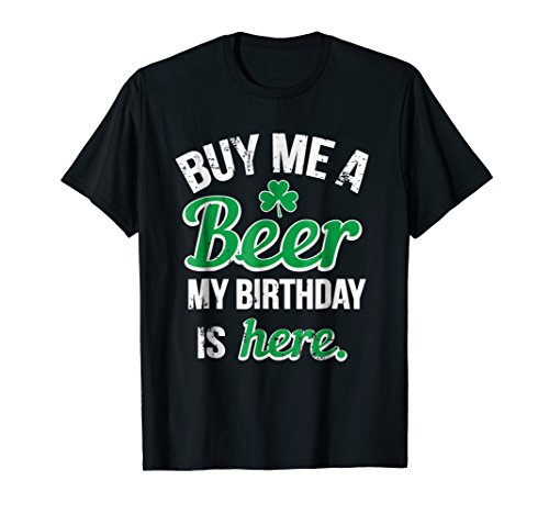 Funny Birthday Saint Patricks Day Buy Me A Beer ()