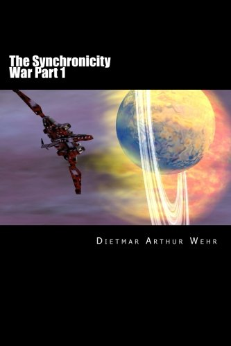 Read Online The Synchronicity War Part 1 (The Synchroncity War) (Volume 1) PDF