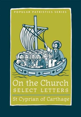 On the Church: Select Letters (Popular Patristics Series)