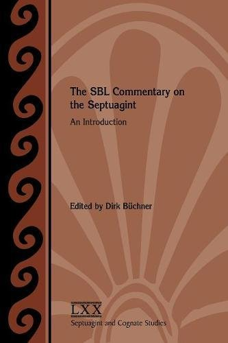 The SBL Commentary on the Septuagint: An Introduction (Septuagint and Cognate Studies 67) by SBL Press