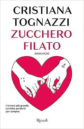 opener Secernere polso  Amazon.it: Zucchero filato - Tognazzi, Cristiana - Libri