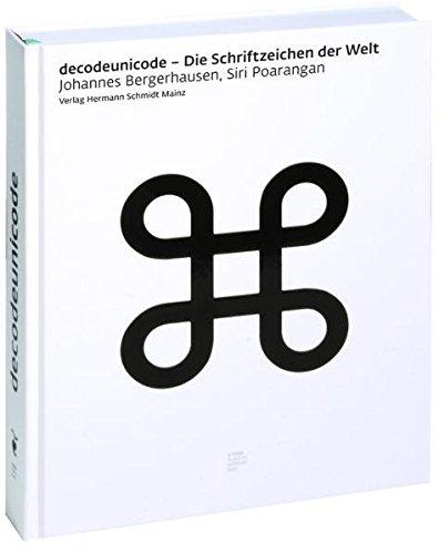 Decodeunicode: Die Schriftzeichen der Welt Gebundenes Buch – 15. Mai 2011 Johannes Bergerhausen Siri Poarangan Schmidt (Hermann) Mainz